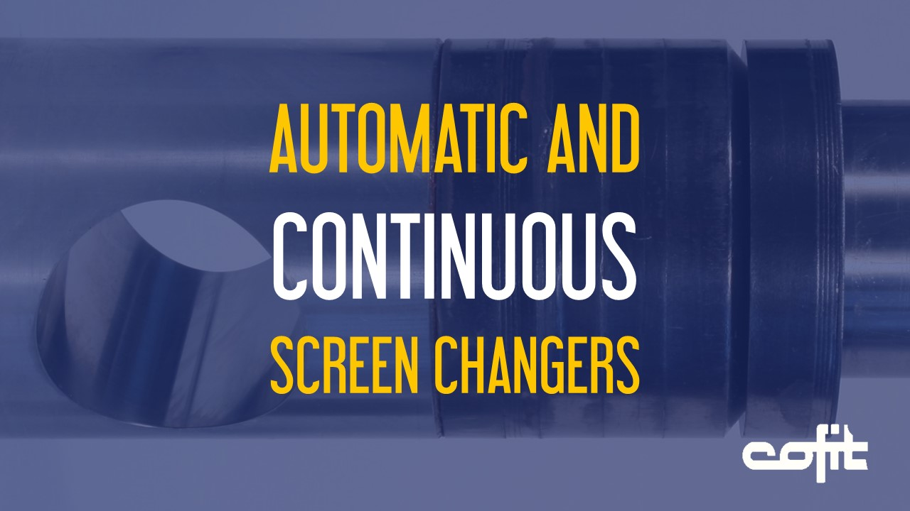 Automatic and continuous screenchanger - Cofit