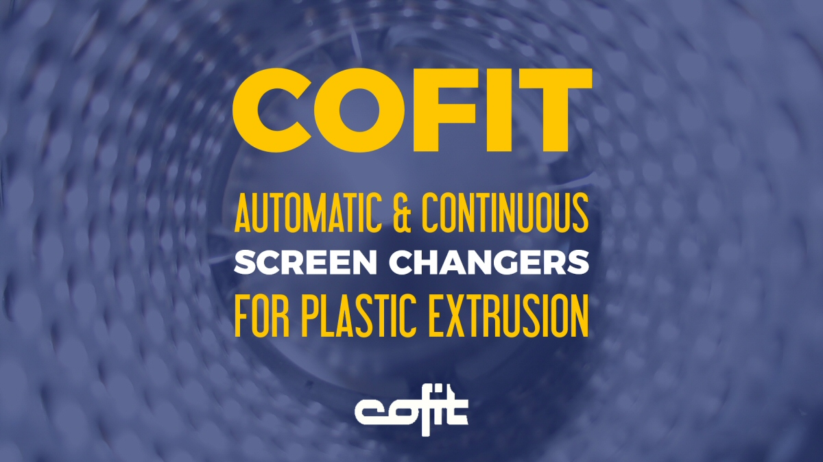 Cofit: Automatic & continuous screen changers for plastic extrusion