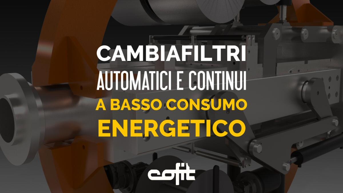 Cambiafiltri automatici e continui a basso consumo energetico - Cofit International