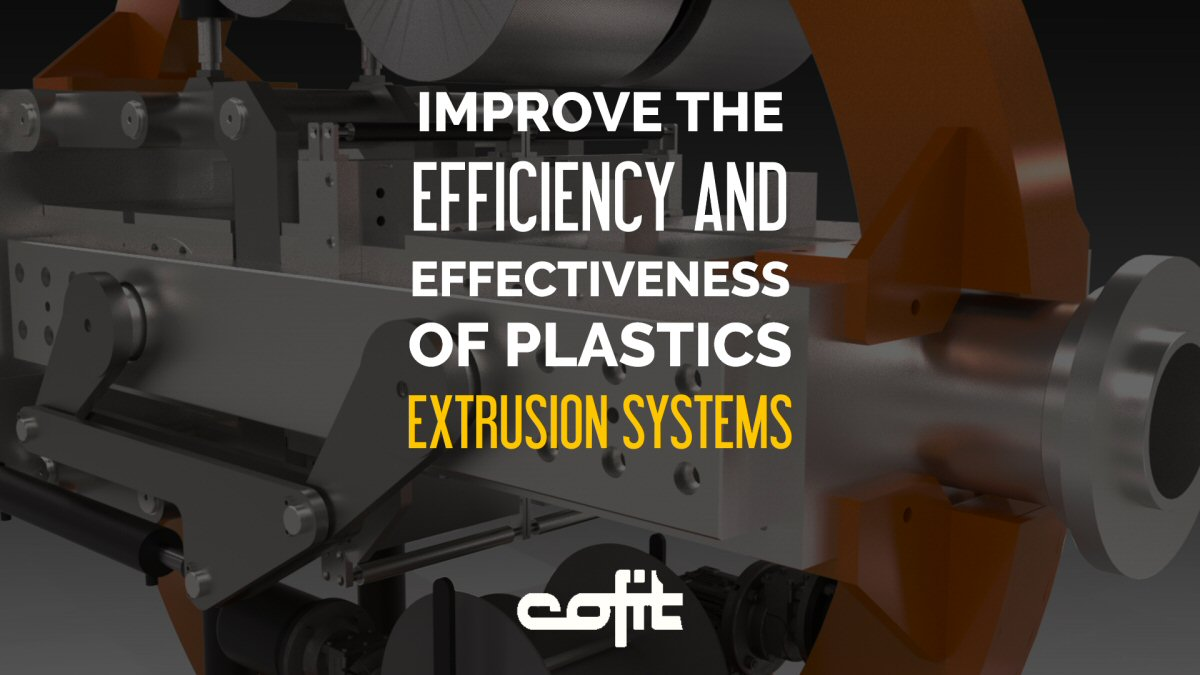 Improve the efficiency and effectiveness of plastics extrusion system