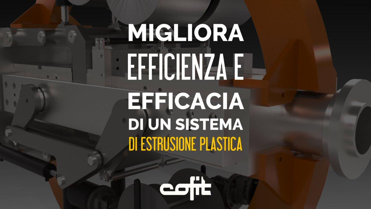 Migliora l'efficienza e l'efficacia di un sistema di estrusione plastica