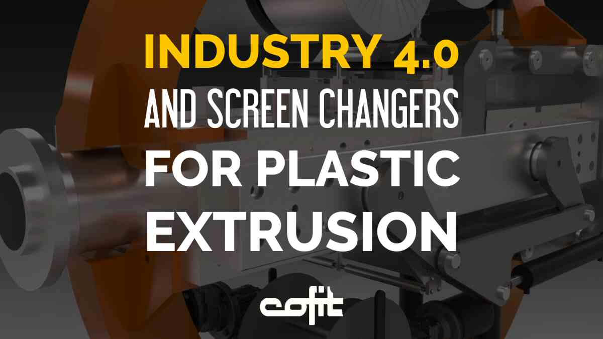 Industry 4.0 and screen changers for plastic extrusion