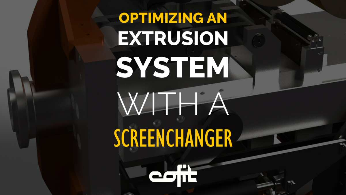 Focus on optimizing an extrusion system with a screenchanger