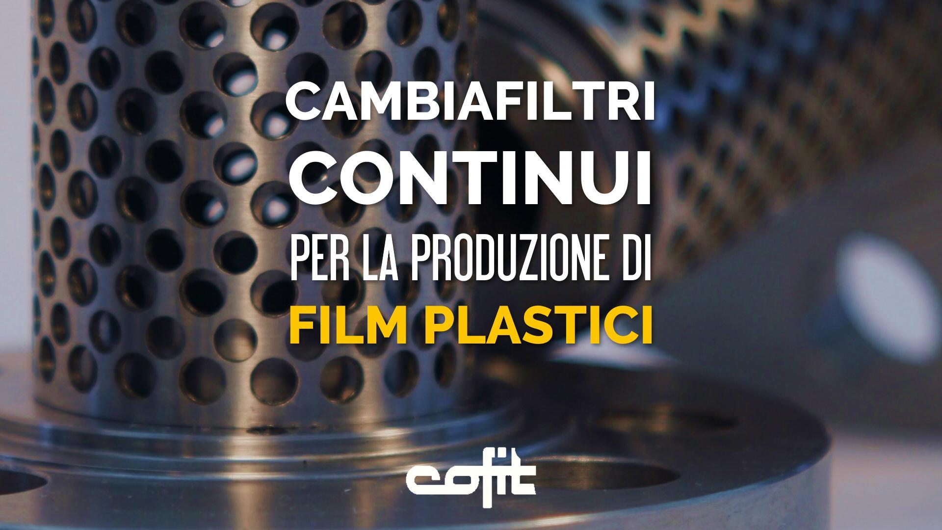 Cambiafiltro continuo per produzione film plastici